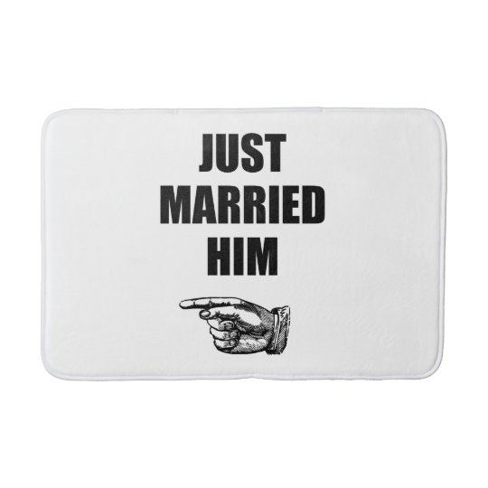 Just Married Him Bath Mat