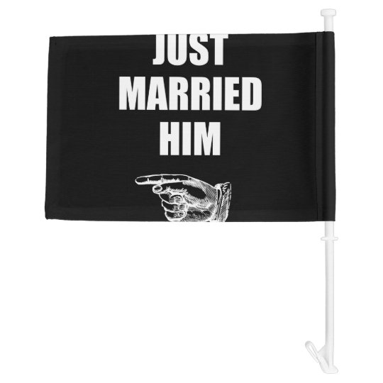 Just Married Him Car Flag