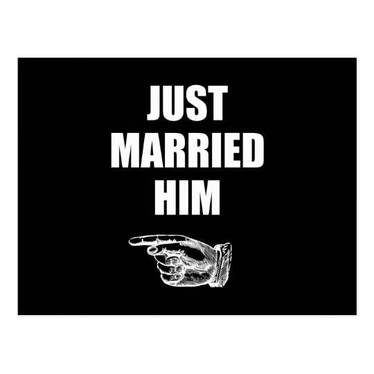 Just Married Him Postcard