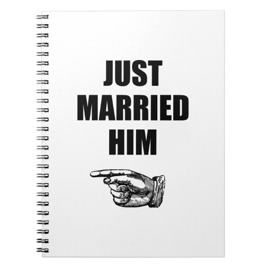 Just Married Him Spiral Note Books