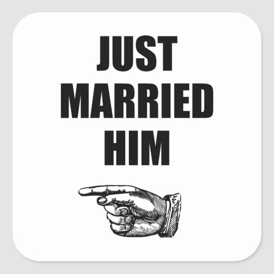 Just Married Him Square Sticker
