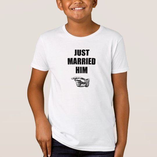 Just Married Him T-Shirt