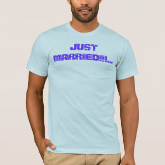 JUST MARRIED!!!... T-Shirt