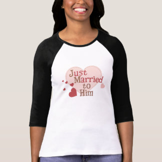 Just Married to Him T-Shirt