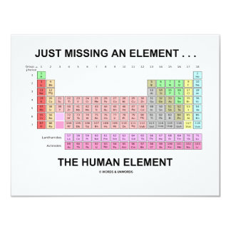 Just Missing An Element ... The Human Element 11 Cm X 14 Cm Invitation Card