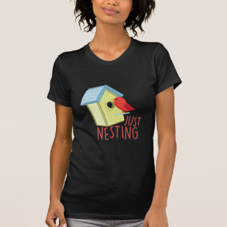 Just Nesting T-Shirt