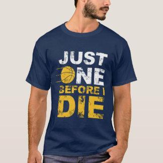 Just One Before I Die! Championship Wish Unisex T-Shirt