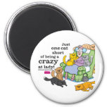 Just One Cat Short Of Being A Crazy Cat Lady 6 Cm Round Magnet