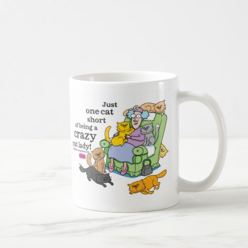Just One Cat Short Of Being A Crazy Cat Lady Coffee Mugs