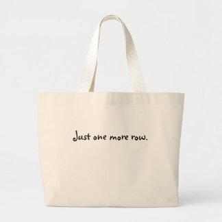 Just one more row. jumbo tote bag