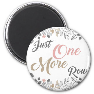 Just One More Row Knitting Art 6 Cm Round Magnet