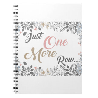 Just One More Row Knitting Art Notebooks
