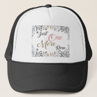 Just One More Row Knitting Art Trucker Hat