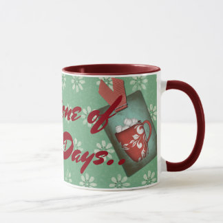 Just one of those Days.. Mug