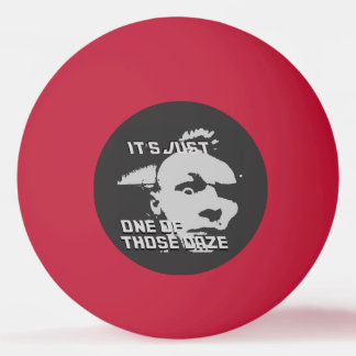 Just One of those Daze - Ping Pong Ball - Red