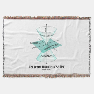 Just Passing Through Space & Time Light Cone Throw Blanket