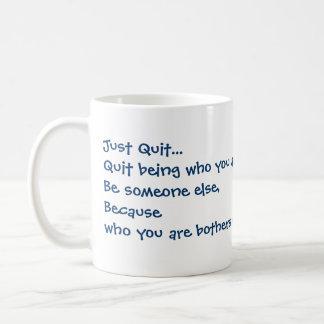 Just Quit! Mug
