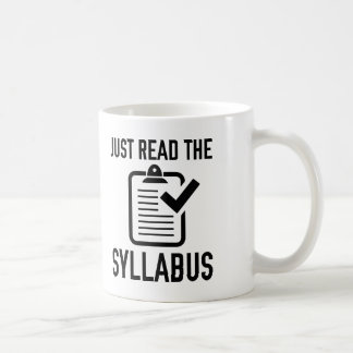 Just Read The Syllabus Coffee Mug