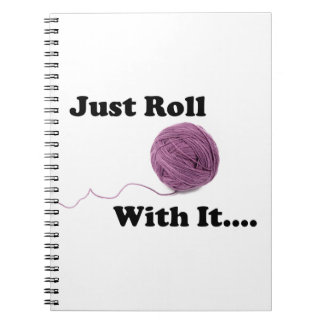 Just Roll With It Notebook