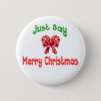 Just Say Merry Christmas Button