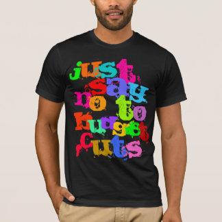 just say no to budget cuts T-Shirt