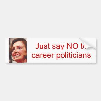 just say NO to career politicians/Nancy Pelosi Bumper Sticker
