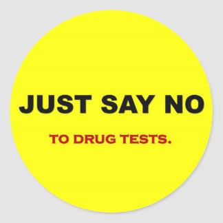 just-say-no-to-drug-tests classic round sticker