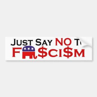Just Say No to Fascism Bumper Sticker