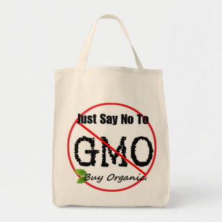 JUST SAY NO TO GMO Grocery Tote