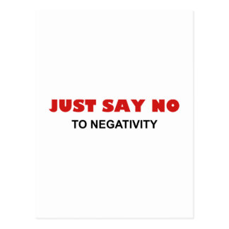 Just Say No To Negativity Postcard