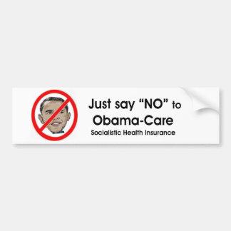 "Just say ""NO"" to Obama-care Car Bumper Sticker"