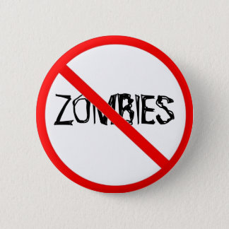 Just Say No to Zombies 6 Cm Round Badge