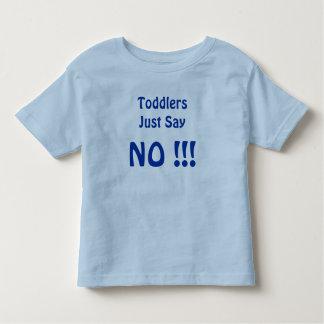 Just Say, NO! - toddler shirt