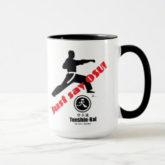 """Just Say Osu"" Tenshin-Kai Karate Coffee Mug"
