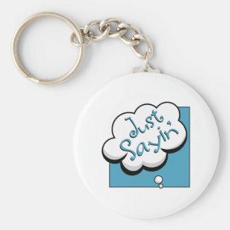 Just Sayin Key Ring
