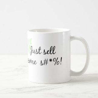 Just sell some S#*%! coffee mug