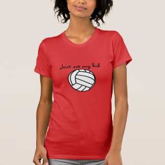 Just Set My Kid Volleyball T-Shirt