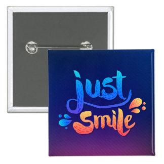 Just Smile 15 Cm Square Badge