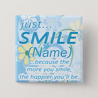 Just Smile Add a Name 15 Cm Square Badge