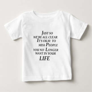 just so we're all clean  it's  okay   to  miss peo baby T-Shirt