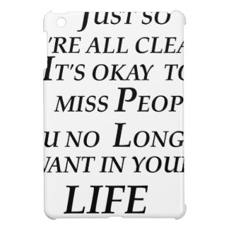 just so we're all clean  it's  okay   to  miss peo case for the iPad mini
