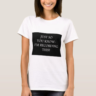 Just so you know-Recording T-Shirt