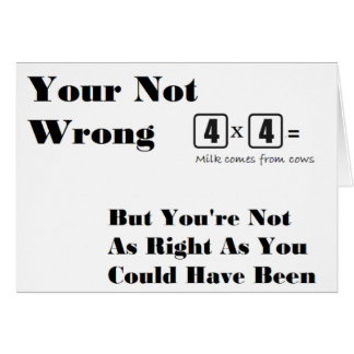 Just Some Random 'Your Not Wrong' Items Card