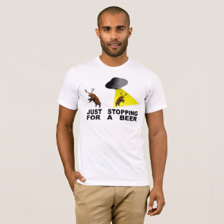 Just Stopping For A Beer T-Shirt