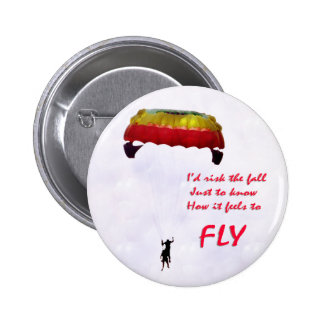Just to know how it feels to fly 6 cm round badge