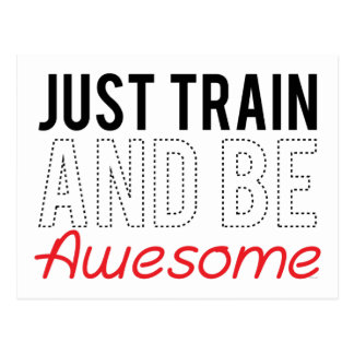 Just Train and be Awesome Postcard