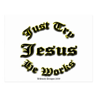 Just Try Jesus He Works Postcard