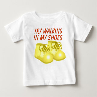 Just try walking in my shoes /toddler/baby T-shirt