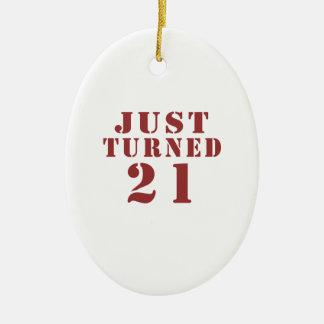 JUST TURNED 21 CERAMIC ORNAMENT