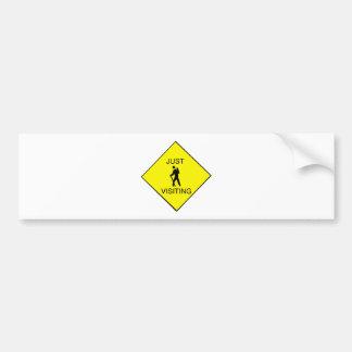 Just Visiting Sign Bumper Sticker